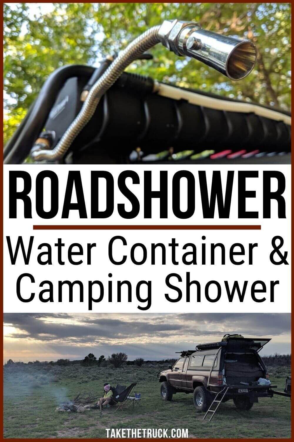 The Road Shower 4 is a truck camping water tank and shower, in one! The Roadshower makes a great outdoor shower for your camper and doubles as water storage for drinking.